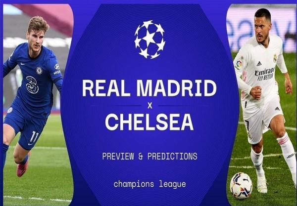 لیگ قهرمانان اروپا، رئال مادرید - چلسی؛ جدال جنجال آفرین های اروپا برای رسیدن به ایستگاه آخر